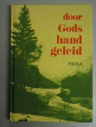 -, Paula - Door Gods hand geleid