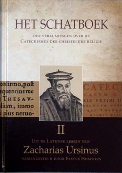 Ursinus, Zacharias - Het Schatboek, deel 1 + 2 + gratis Schatbewaarders *nieuw* --- der verklaringen over de Catechismus der Christelijke religie, uit de Latijnse lessen van Zacharias Ursinus, samengesteld door Festus Hommius