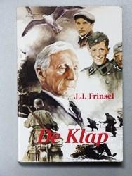 Frinsel, J.J. - De Klap --- Het ware verhaal van een man, die door een onbezonnen daad in zijn jeugd een schuld op zich laadde, waarvan hij zijn verdere leven de last zou dragen