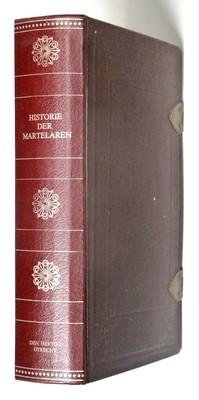 Haemstedius, Adrianus - Historie der martelaren --- die, om de getuigenis der Evangelische Waarheid hun bloed gestort hebben van Christus onze Zaligmaker af tot het jaar 1655, niet alleen in de Nederlanden maar ook in Frankrijk, Engeland, Schotland, Spanje, Italie, Duitslan